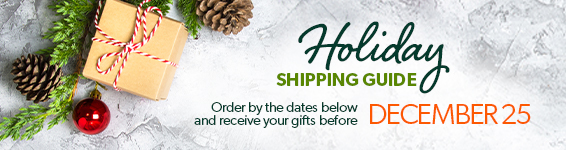 Holiday Shipping Guide. Order by the dates below and receive your gifts before December 25